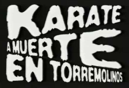 """Filmens officiella svenska titel är; """"Karate till döden i Torremolinos"""""""